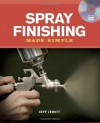 Spray Finishing Made Simple - Jeff Jewitt