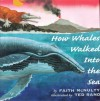 How Whales Walked Into the Sea - Faith McNulty, Ted Rand