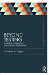 Beyond Testing (Classic Edition): Towards a Theory of Educational Assessment - Caroline V. Gipps