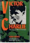 Victor Charlie: The Face of War in Vietnam - Kuno Knoebl, Kuno Knöbl, Bernard B. Fall, Abe Farbstein