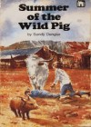 Summer Of The Wild Pig - Sandy Dengler