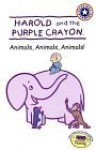 Harold and the Purple Crayon: Animals, Animals, Animals! - Liza Baker, Kevin Murawski, Jose Lopez, Andy Chiang, HarperFestival