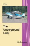 The Underground Lady (Book 8 of the Jay Leicester Mysteries Series) - JC Simmons