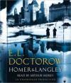 Homer & Langley: A Novel (Audio) - E.L. Doctorow, Arthur Morey
