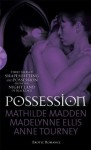 Possession: Three paranormal tales of shape-shifting and possession from Black Lace - Mathilde Madden, Madelynne Ellis, Anne Tourney
