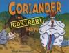 Coriander the Contrary Hen (Carolrhoda Picture Books) - Dori Chaconas, Marsha Gray Carrington