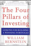 The Four Pillars of Investing: Lessons for Building a Winning Portfolio - William J. Bernstein, Donald G. Coxe