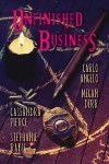 Unfinished Business - Stephanie Rabig, Cassandra Pierce, Carlo Angelo, Megan Derr