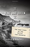 The King and Queen of Malibu: The True Story of the Battle for Paradise - David K. Randall