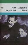 Željezna žena - Nina Berberova, Irena Lukšić