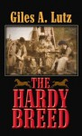 The Hardy Breed - Giles A. Lutz
