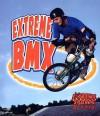 Extreme BMX - Amanda Bishop, Bobbie Kalman