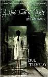 A Head Full of Ghosts - Ein Exorzismus: Psychothriller - Paul Tremblay
