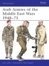 Arab Armies of the Middle East Wars 1948-73 - John Laffin