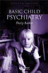 Basic Child Psychiatry - Philip Barker