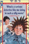 What's a Serious Detective Like Me Doing in Such a Silly Movie? - Linda Bailey