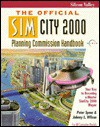 The Official SimCity 2000 Planning Commission Handbook - Peter Spear, Johnny L. Wilson, Virginia Soper