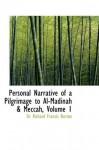 Personal Narrative of a Pilgrimage to Al-Madinah & Meccah, Volume 1 - Richard Francis Burton