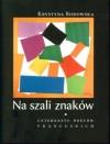 Na szali znaków - Krystyna Rodowska
