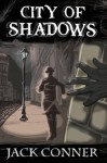 City of Shadows: A Lovecraft Horror Adventure - Jack Conner