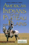 American Indians of the Plateau and Plains - Kathleen Kuiper
