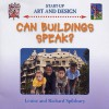 Can Buildings Speak? - Louise Spilsbury, Richard Spilsbury