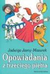 Opowiadania z trzeciego piętra - Jadwiga Jasny Mazurek