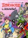 Iznogoud l'acharné - René Goscinny, Jean Tabary