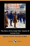 The Story of the Great War, Volume III: The War Begins, Invasion of Belgium, Battle of the Marne (Illustrated Edition) (Dodo Press) - Allen L. Churchill, Francis Joseph Reynolds, Francis Trevelyan Miller