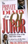 The Private Diary of an O.J. Juror: Behind the Scenes of the Trial of the Century - Michael Knox