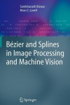 B Zier and Splines in Image Processing and Machine Vision - Sambhunath Biswas, Brian C. Lovell