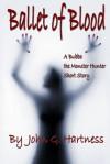 Ballet of Blood - A Bubba the Monster Hunter Short Story - John G. Hartness