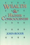 Wealth & Higher Consciousness - John-Roger