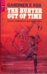 The Hunter Out of Time - Gardner F. Fox, Jack Gaughan, Frank Franzetta