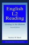 English L2 Reading: Getting to the Bottom (ESL & Applied Linguistics Professional Series) - Barbara M. Birch