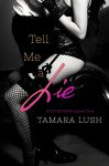 Tell Me a Lie (The Story Series Book 3) - Tamara Lush
