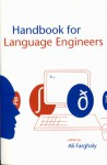 Handbook for Language Engineers - Ali Ahmed Sabry Farghaly, Ali Farghaly, CSLI Publications