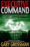 Executive Command - Gary Grossman