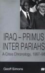 Iraq-Primus Inter Pariahs: A Crisis Chronology, 1997-98 - Geoff L. Simons