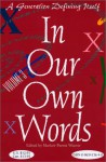 In Our Own Words : A Generation Defining Itself - Volume 3 - Marlow Peerse Weaver, David Hill, Cathrine Lødøen