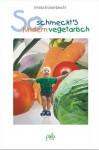 So Schmeckt's Kindern Vegetarisch - Irmela Erckenbrecht
