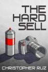 The Hard Sell - Christopher Ruz