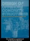 Design of Offshore Concrete Structures - I. Holand, O. Gudmestad, Erik Jersin