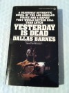 Yesterday Is Dead - Dallas Barnes