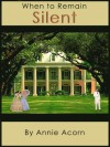 When to Remain Silent (Annie Acorn's Kindle Short Mysteries) - Annie Acorn
