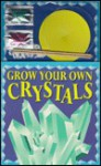 Grow Your Own Crystals/Book and Crystal Kit - David Packard