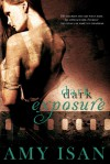Dark Exposure - Amy Isan