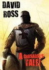 A Crusader's Tale! - David Ross