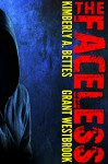 The Faceless - Kimberly A. Bettes, Grant Westbrook