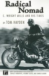 Radical Nomad: C. Wright Mills and His Times - Tom Hayden, Charles C. Lemert, Stanley Aronowitz